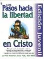 Los Pasos Hacia La Libertad En Cristo Edicin Juvenil