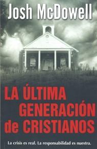La Última Generación De Cristianos