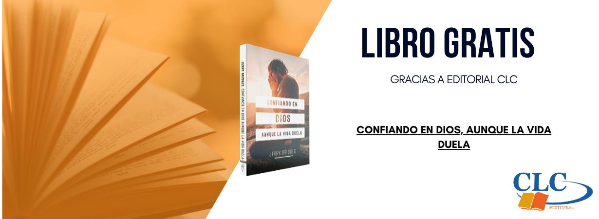 Libro Gratis: Confiando en Dios, Aunque la vida Duela