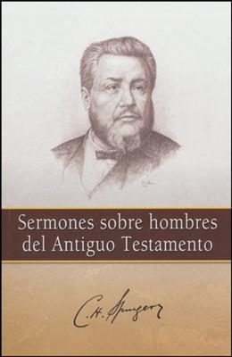 Sermones Sobre Hombres del Antiguo Testamento (Rústica) [Libro]