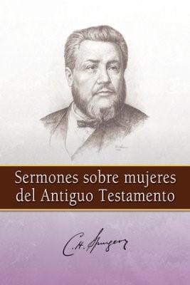 Sermones Sobre Mujeres del Antiguo Testamento (Rústica) [Libro]