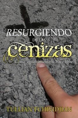 Resurgiendo de las Cenizas (Tapa suave rústica) [Libro]