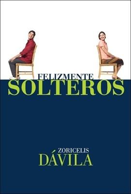 Felizmente Solteros (Rústica) [Libro]