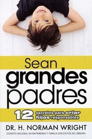 Sean Grandes Padres (Rústica) [Libro]
