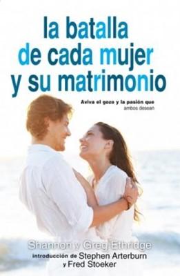 La Batalla de cada Mujer y su Matrimonio (Rústica) [Libro]