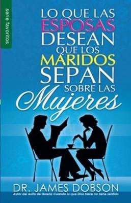 Lo que las Esposas desean que los Maridos sepan sobre las Mujeres (Rústica) [Libro Bolsillo]
