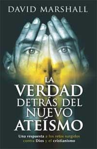 Verdad Detrás del Nuevo Ateísmo (Rústica) [Libro]