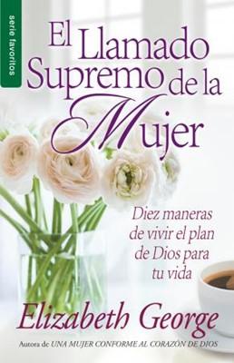 El Llamado Supremo de la Mujer (Rústica) [Libro]