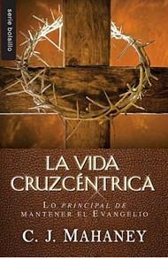 La Vida Cruzcéntrica (Rústica) [Libro Bolsillo]