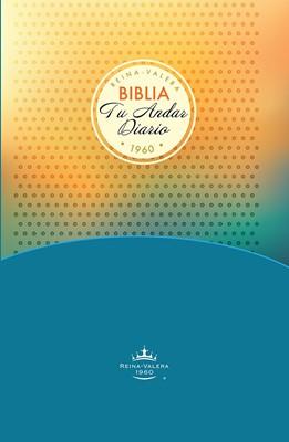 Biblia Tu Andar Diario Juvenil RVR60 (Tapa Dura) [Biblia]