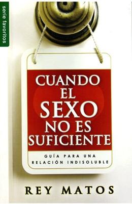 Cuando el Sexo no es Suficiente (Rústica) [Libro Bolsillo]