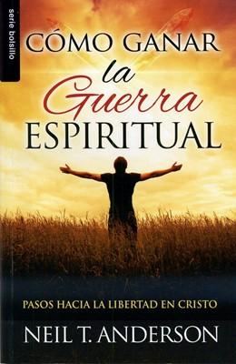Como Ganar la Guerra Espiritual (Tapa Rústica) [Libro]