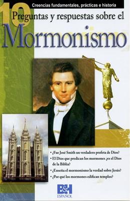 10 Preguntas y Respuestas sobre el Mormonismo (Rústica) [Folleto]