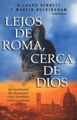 Lejos De Roma, Cerca De Dios (Rústica) [Libro]