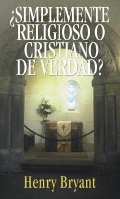 Simplemente Religioso o Cristiano de verdad [Libro]