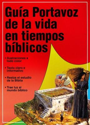 Guía Portavoz de la Vida en Tiempos Bíblicos (Tapa Rústica) [Libro]