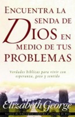 Encuentra senda de Dios en medios de tus problemas (Rústica blanda) [Libro]