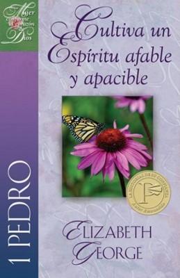 Cultiva un Espíritu afable y apacible 1 Pedro (Rústica) [Libro]