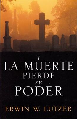 Y La Muerte Pierde Su Poder (Rústica) [Libro]