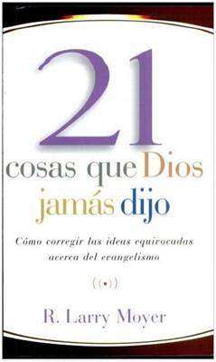 21 Cosas Que Dios Jamás Dijo (Rústica) [Libro]