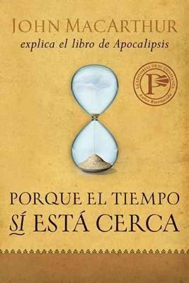 Porque el Tiempo sí está Cerca (Rústica) [Libro]