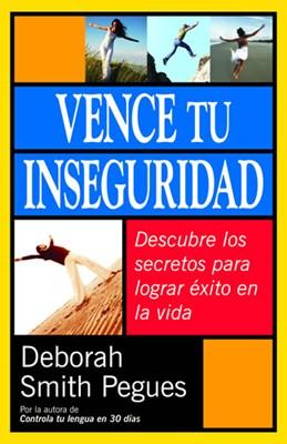 Vence tu Inseguridad (Rústica) [Libro]