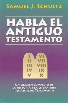 Habla El Antiguo Testamento (Rústica) [Libro]