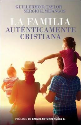 La familia auténticamente cristiana (Tapa Rústica) [Libro]