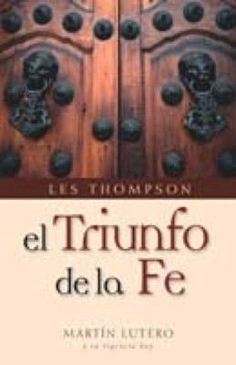 El Triunfo de la Fe (Rústica) [Libro]