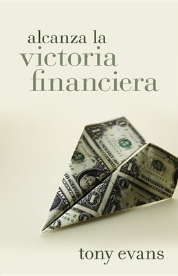 Alcanza la Victoria Financiera (Rústica) [Libro]