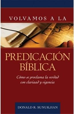 Volvamos a La Predicación Bíblica (Tapa Rústica) [Libro]