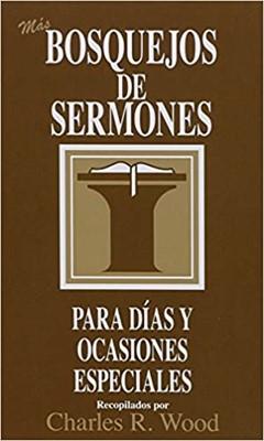 Más Bosquejos de Sermones Para Días y Ocasiones Especiales (Rústica) [Libro]