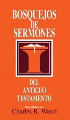 Bosquejos de Sermones del Antiguo Testamento (Rústica) [Libro]