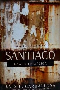 Santiago Una Fe en Acción (Rústica) [Libro]