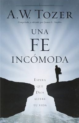 Una Fe Incómoda (Rústica) [Libro]