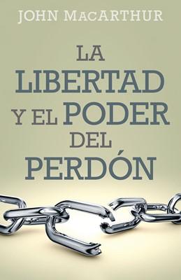 Libertad y Poder del Perdón (Rústica) [Libro]