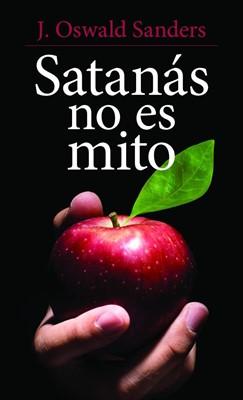 Satanás No Es Mito (Tapa rústica suave)