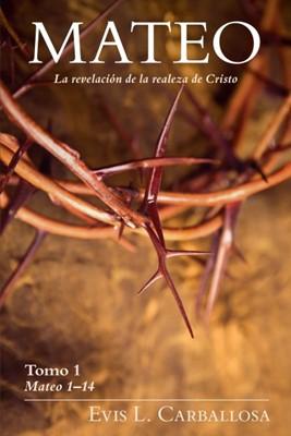 Mateo: La Revelación de la Realeza De Cristo (Rústica) [Libro]