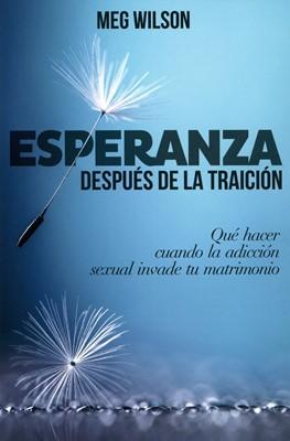 Esperanza Después De La Traición (Rústica) [Libro]