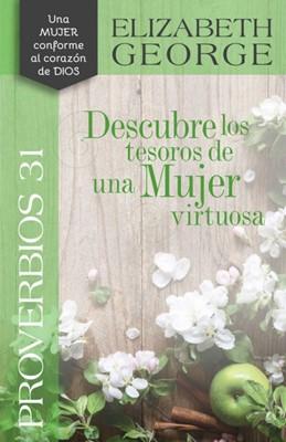 Descubre los Tesoros de una Mujer Virtuosa (Rústica) [Libro]