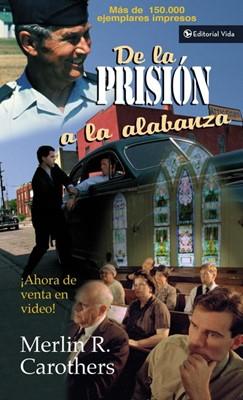 De la Prisión a la Alabanza (Rústica) [Libro]