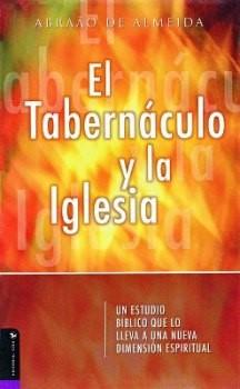 El Tabernáculo y la Iglesia (Rústica) [Libro]