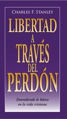 Libertad a través del Perdón (Rústica) [Libro]