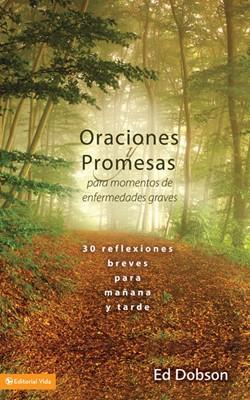 Oraciones y Promesas para Momentos de Enfermedades Graves (Tapa Dura) [Libro]