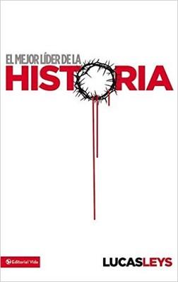 MEJOR LIDER DE LA HISTORIA TD (Tapa Dura) [Libro]