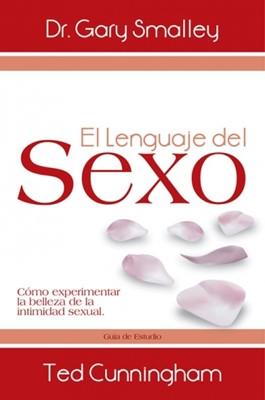 El Lenguaje del Sexo (Rústica) [Libro]