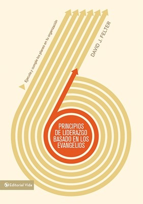 PRINCIPIOS DEL LIDERAZGO BASADOS EN LOS EVANGELIOS (Rústica)