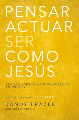 Pensar, Actuar, Ser como Jesús (Rústica) [Libro]