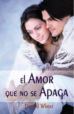 El Amor que no se Apaga (Rustica Blanda) [Libro]