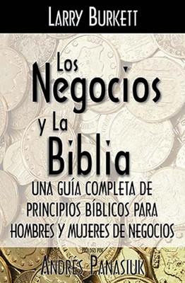 NEGOCIOS Y LA BIBLIA (Rústica) [Libro]